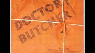 Watch Doctor Butcher All For One None For All video