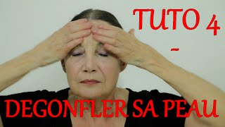 #Tuto 4 - Faire dégonfler son visage tranquillement
