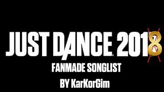 Just Dance 2018 - Fanmade Songlist