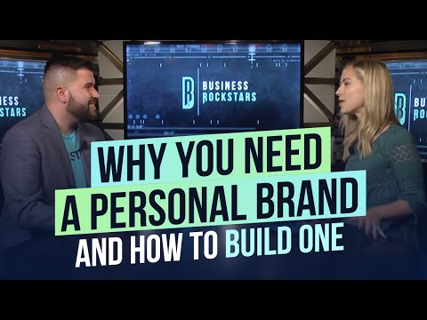 Why You Need a Personal Brand and How to Build One