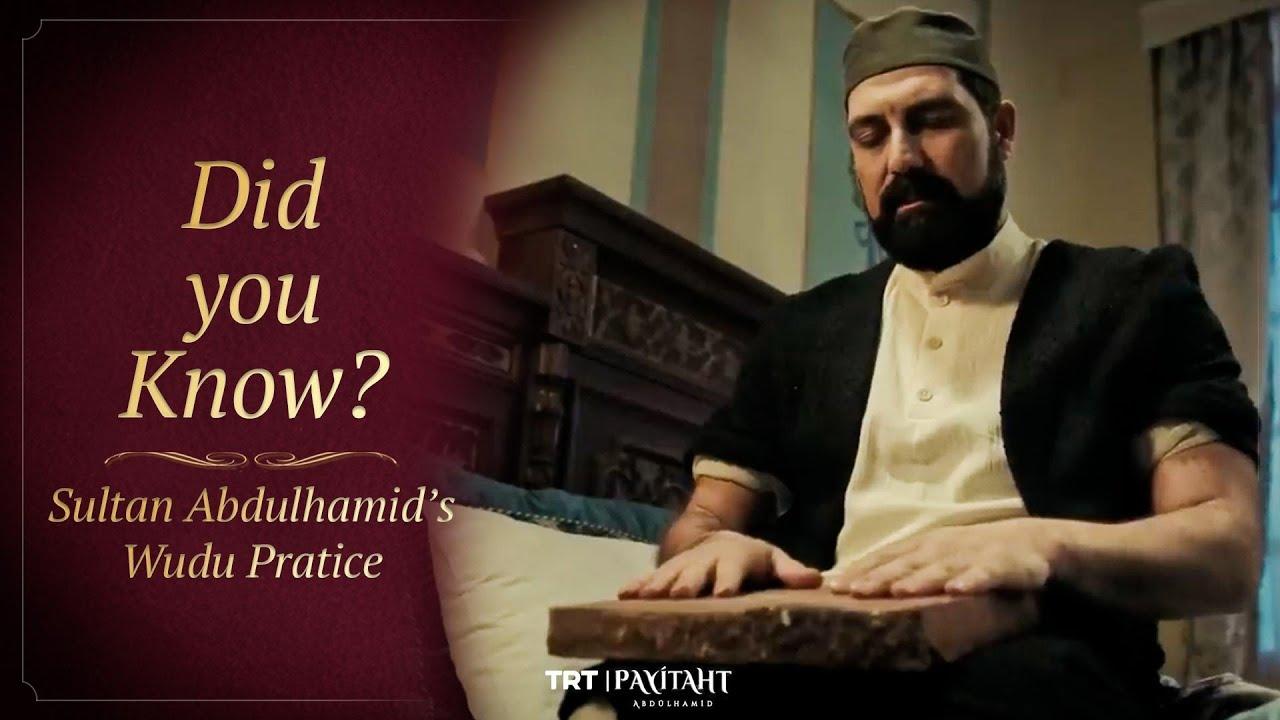 Sultan Abdulhamid's Wudu Pratice
