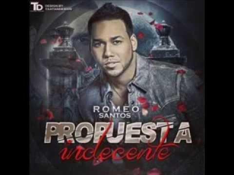 Santos romeo propuesta indecente cancion.  Romeo Santos Propuesta Indecente Letra