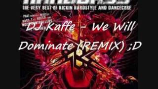 DJ Kaffe - We Will Dominate (REMIX)