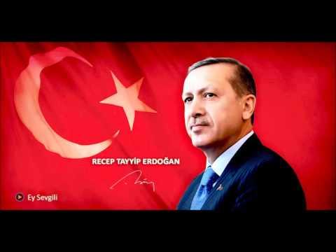 Recep Tayyip Erdoğan   Ey Sevgili En Sevgili