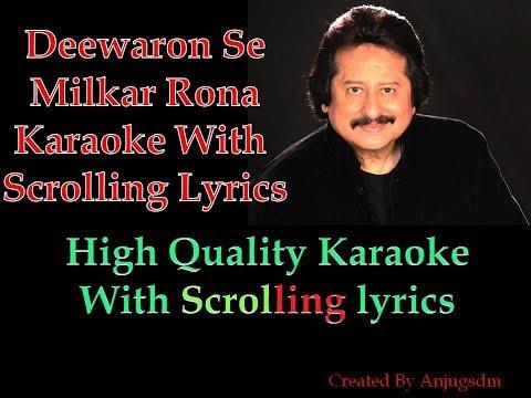 Deewaron se milkar rona    Pankaj Udhas   karaoke with scrolling lyrics (High QUality)
