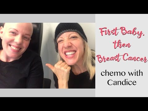 Chemotherapy with Candice | First Baby, then Breast Cancer