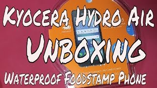 Kyocera Hydro Air unboxing (Waterproof Food Stamp Phone)