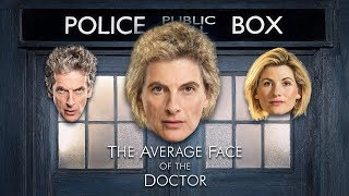 Doctor Who: The Average Face of the Doctor