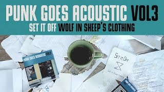 Punk Goes Acoustic Vol 3 Set It Off Wolf In Sheep S Clothing