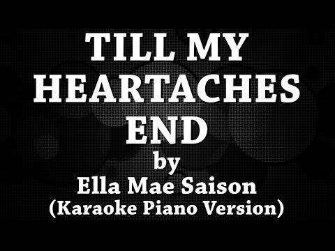 Till My Heartaches End (Karaoke Piano Version) by Ella Mae Saison