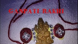 Happy Raksha Bandhan :-) Make Ganpati Rakhi