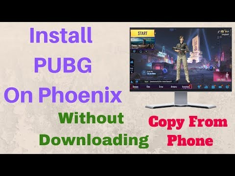 How To Install PUBG Mobile On Phoenix OS Without Downloading And Internet