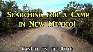 Search for Camp in New Mexico - VanLife on the Road