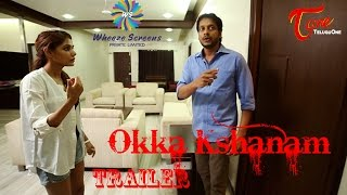 Okka Kshanam trailer || Latest Telugu Short Film 2015 || by Wheeze Screens Private Limited