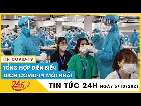 Tin Nóng Covid-19 Ngày 5/10 mới. Dịch Corona Việt Nam hôm nay số ca covid nhiễm mới tăng nhẹ. TV24h