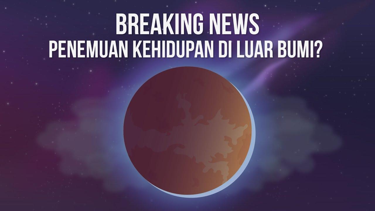 BREAKING NEWS: Penemuan Potensi Kehidupan di Luar Bumi