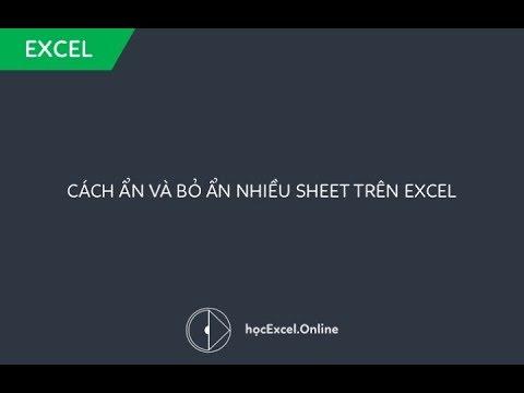 Hướng dẫn cách ẩn và bỏ ẩn nhiều sheet cùng lúc bằng VBA trong Excel