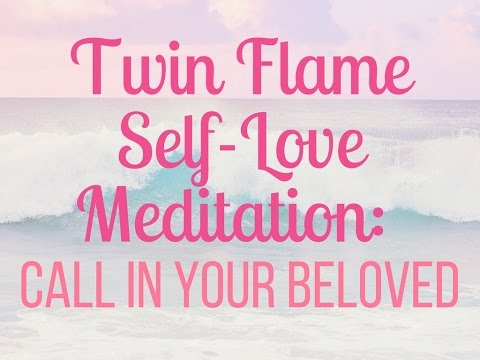 Twin Flame Self-Love Meditation: Call in Your Beloved