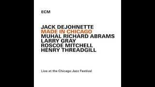 Jack DeJohnette  / (  MADE IN CHICAGO  2015  )   Ten Minutes