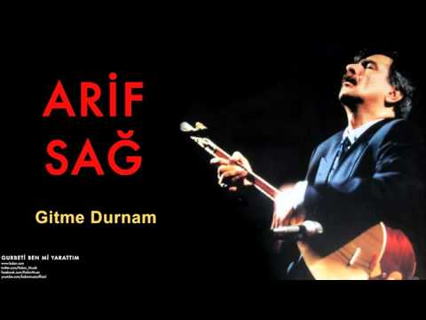 Arif Sağ - Gitme Durnam [ Gurbeti Ben Mi Yarattım © 1998 Kalan Müzik ]