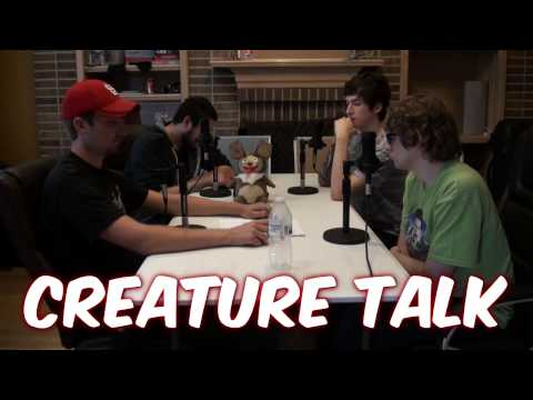 """Creature Talk Ep79 """"Now with video!"""" 8/4/13 Video Podcast"""