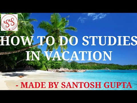 HOW TO DO STUDIES IN VACATION | SMART STUDY