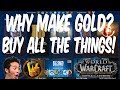 WHY MAKE GOLD IN WORLD OF WARCRAFT? How I Spend My Millions