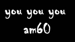 Am60 - You you you
