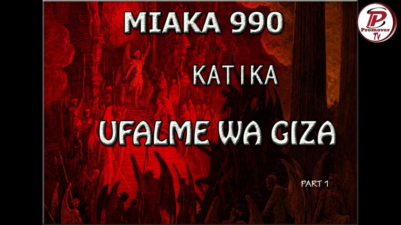 Download Part 1_MIAKA 990 KATIKA UFALME WA GIZA(Nilivyofariki kwa mara ya kwanza)