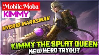 Kimmy The Splat Queen [ New Hero Kimmy ] Mobile Moba Kimmy Mobile Legends Build