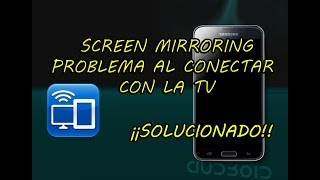 Screen Mirroring Error al conectar con la tv