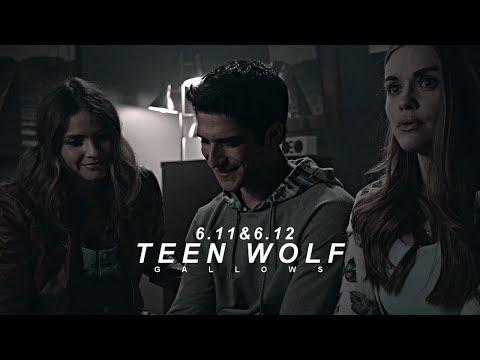 teen wolf; gallows [6.11&6.12]