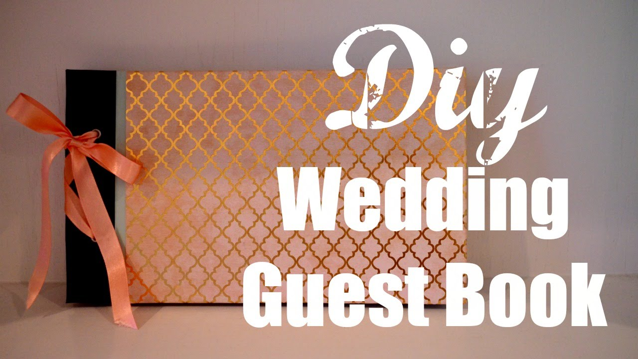 Diy Cover Guest Book : Diy wedding guest book youtube