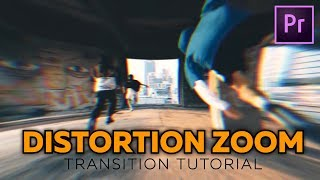 Smooth Distortion Zoom Transition - Tutorial for Premiere Pro
