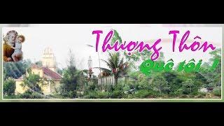 Làng Thượng Quê Tôi - St & Tb : Thừa Sai