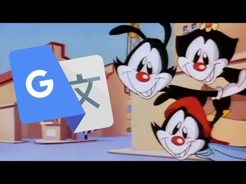 Animaniacs Theme Song but it's Google Translated