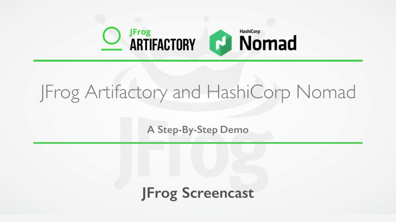 [Screencast] HashiCorp Nomad and JFrog Artifactory