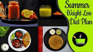Summer Weight Loss Diet Plan - Lose Upto 10 kgs   Full Day Meal Plan/Diet Plan To Lose Weight Fast