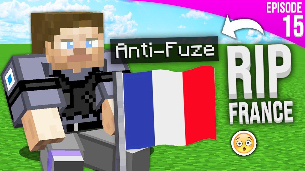 LES ANTI-FUZE ONT CAPTURÉS LA FRANCE... - Episode 15 | EarthNG | NationsGlory