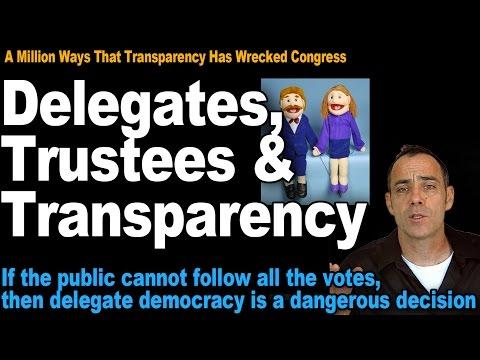 Delegates, Trustees & Transparency