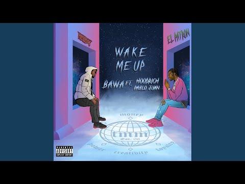 Wake Me Up (feat. HoodRich Pablo Juan)