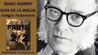 ISAAC ASIMOV - GUIA DE LA BIBLIA. ANTIGUO TESTAMENTO - AUDIOLIBRO (PARTE 2/2)
