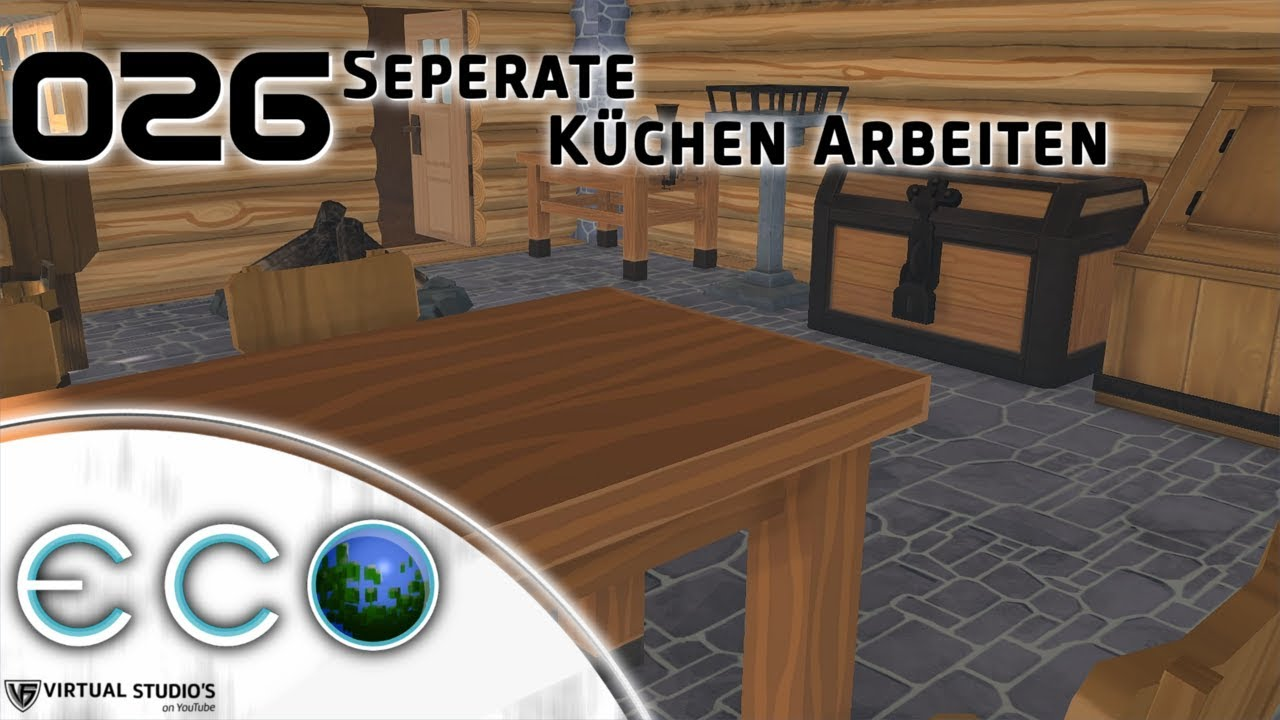 Separate Küchen arbeiten - ECO #026 [Let´s Play | German] - YouTube