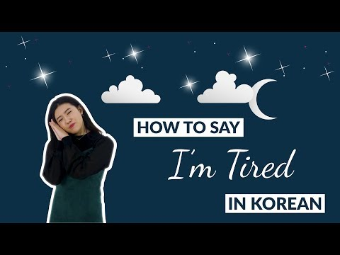 How to Say I'M TIRED in Korean | 90 Day Korean