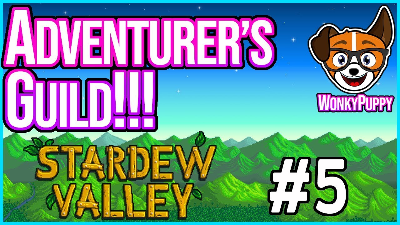 WE GOT INDUCTED INTO THE ADVENTURERS GUILD!!!  Let's Play Stardew Valley 1.4 [S2 Episode 5