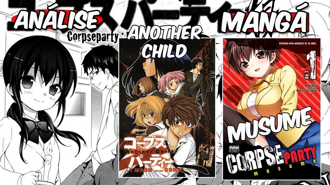 Mangas Corpse Party Musume E Another Child Da Newpop Vale A Pena