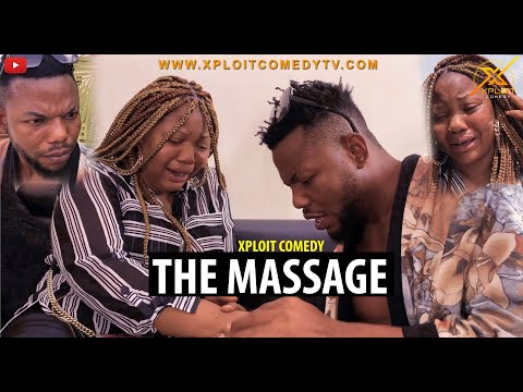THE MASSAGE (XPLOIT COMEDY)