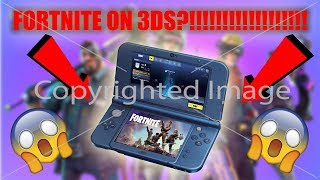 HOW TO GET FORTNITE ON NINTENDO 3DS!!!! (1000% WORKING)