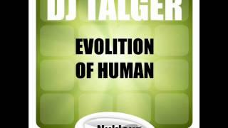 DJ Talger - Evolution Of Human (Original Mix)