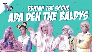 Download Video The Baldys - Ada Deh | Behind The Scene MP3 3GP MP4